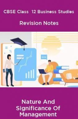 CBSE Class  12 Business Studies Revision Notes Nature And Significance Of Management
