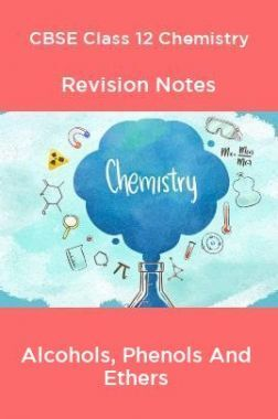 CBSE Class 12 Chemistry Revision Notes Alcohols, Phenols And Ethers