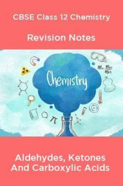 CBSE Class 12 Chemistry Revision Notes Aldehydes, Ketones And Carboxylic Acids