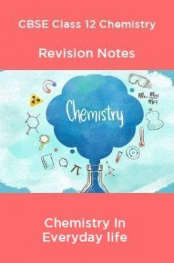CBSE Class 12 Chemistry Revision Notes Chemistry In Everyday life