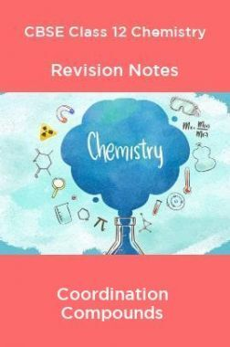 CBSE Class 12 Chemistry Revision Notes Coordination Compounds