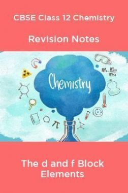 CBSE Class 12 Chemistry Revision Notes The d and f Block Elements
