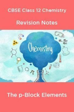 CBSE Class 12 Chemistry Revision Notes The p-Block Elements