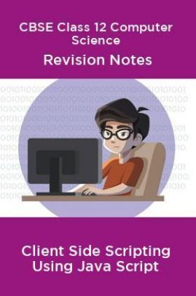 CBSE Class 12 Computer Science Revision Notes Client Side Scripting Using Java Script