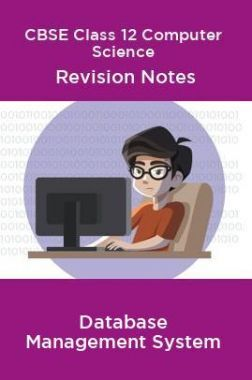 CBSE Class 12 Computer Science Revision Notes Database Management System