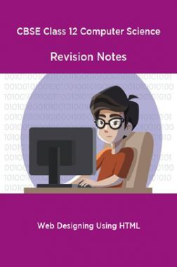 CBSE Class 12 Computer Science Revision Notes Web Designing Using HTML