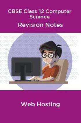 CBSE Class 12 Computer Science Revision Notes Web Hosting