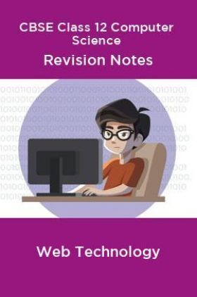 CBSE Class 12 Computer Science Revision Notes Web Technology