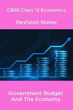 CBSE Class 12 Economics Revision Notes Government Budget And The Economy