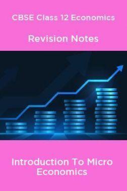 CBSE Class 12 Economics Revision Notes Introduction To Micro Economics