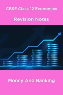 CBSE Class 12 Economics Revision Notes Money And Banking