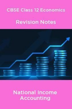 CBSE Class 12 Economics Revision Notes National Income Accounting