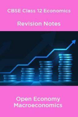 CBSE Class 12 Economics Revision Notes Open Economy Macroeconomics