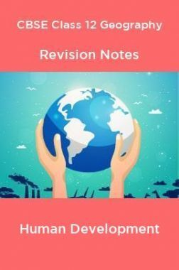 CBSE Class 12 Geography Revision Notes Human Development