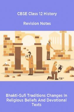 CBSE Class 12 History Revision Notes Bhakti-Sufi Traditions Changes In Religious Beliefs And Devotional Texts