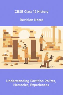 CBSE Class 12 History Revision Notes Understanding Partition Politcs, Memories, Experiences