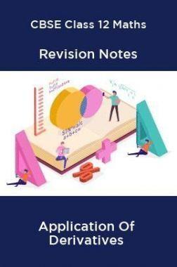 CBSE Class 12 Maths Revision Notes Application Of Derivatives
