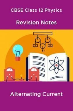 CBSE Class 12 Physics Revision Notes Alternating Current