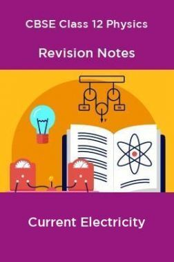 CBSE Class 12 Physics Revision Notes Current Electricity