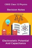 CBSE Class 12 Physics Revision Notes Electrostatic Potential And Capacitance