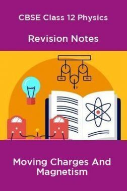 CBSE Class 12 Physics Revision Notes Moving Charges And Magnetism