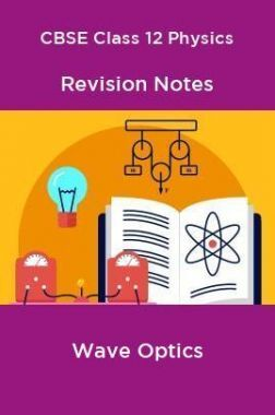CBSE Class 12 Physics Revision Notes Wave Optics