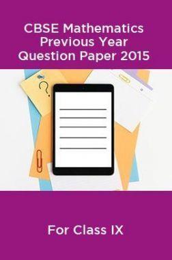 CBSE Mathematics Class IX Previous Year Question Paper 2015