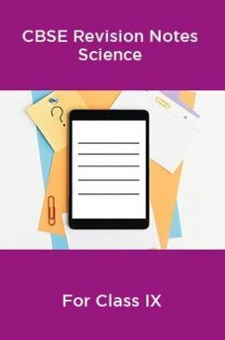 CBSE Revision Notes Class IX Science