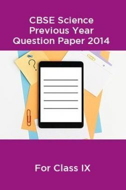 CBSE Science Class IX Previous Year Question Paper 2014