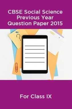 CBSE Social Science Class IX Previous Year Question Paper 2015