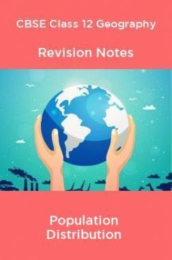 CBSE Class 12 Geography Revision Notes Population Distribution