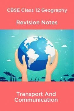 CBSE Class 12 Geography Revision Notes Transport And Communication