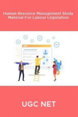 UGC NET Human Resource Management Study Material For Labour Legislation