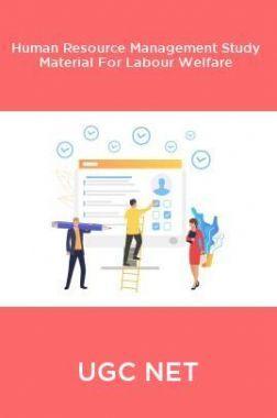 UGC NET Human Resource Management Study Material For Labour Welfare