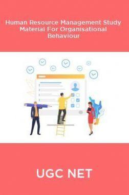 UGC NET Human Resource Management Study Material For Organisational Behaviour