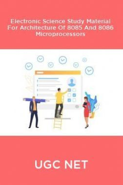 UGC NET Electronic Science Study Material For Architecture Of 8085 And 8086 Microprocessors