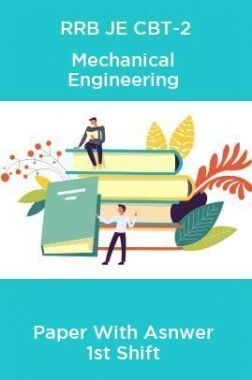 RRB JE CBT-2 Mechanical Engineering Paper With Asnwer 1st Shift