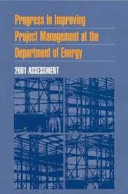 Progress In Improving Project Management At The Department Of Energy 2001 Assessment