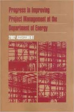 Progress In Improving Project Management At The Department Of Energy 2002 Assessment