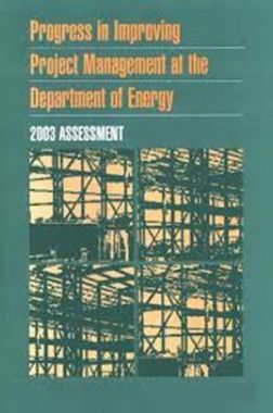 Progress In Improving Project Management At The Department Of Energy 2003 Assessment