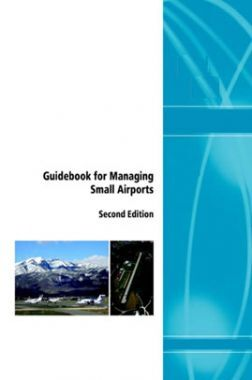 Guidebook For Managing Small Airports Second Edition