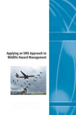 Applying An SMS Approach to Wildlife Hazard Management