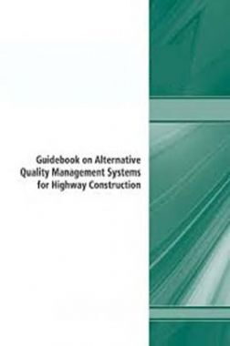 Guidebook On Alternative Quality Management Systems For Highway Construction