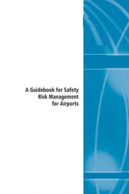 A Guidebook For Safety Risk Management For Airports