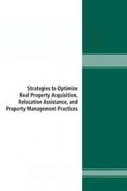 Strategies To optimize Real Property Acquisition Relocation Assistance And Property Management Practices
