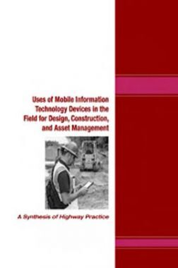 Uses Of Mobile Information Technology Devices In the Field For Design Construction And Asset Management