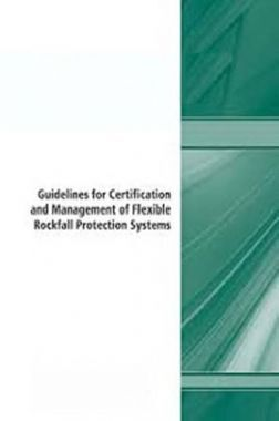 Guidelines For Certification And Management Of Flexible Rockfall Protection Systems