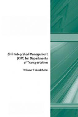 Civil Integrated Management (CIM) For Departments Of Transportation