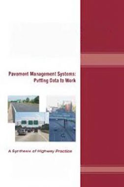 Pavement Management Systems Putting Data to Work