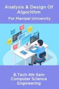 Analysis & Design Of Algorithm For Manipal University B.Tech 4th Sem Computer Science Engineering